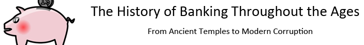 The History of Banking Throughout the Ages